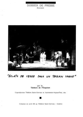 Eclats de verre dans un terrain vague, Dossier Presse, Théâtre del'Esquisse, Genève