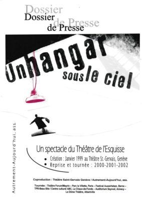 Dossier de Presse - Un Hangar sous le ciel, Théâtre de l'esquisse, Genève