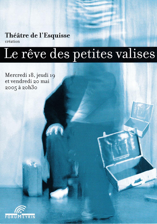 Flyer,Le Rêve des petites valises, Meister, Théâtre del'Esquisse, Genève